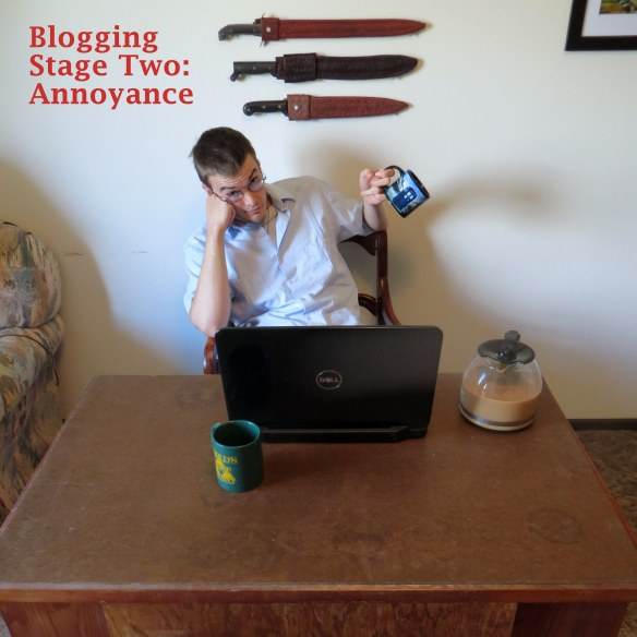 Blogging Stage 2, Annoyance