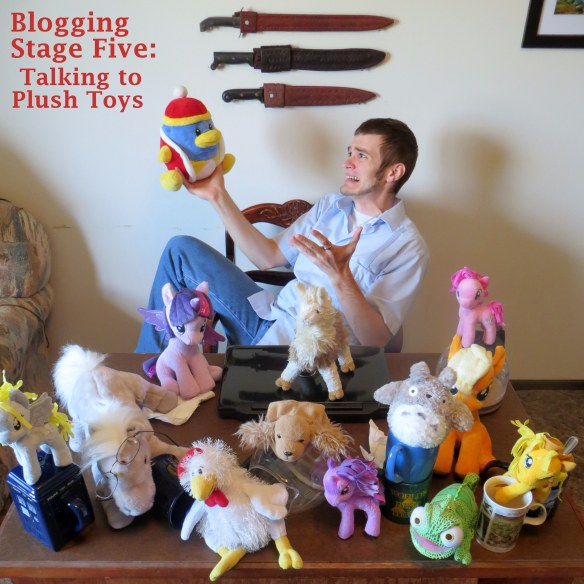 Blogging Stage 5, Talking to Plush Toys