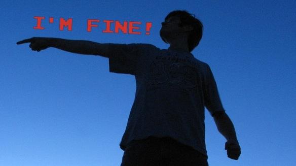 I'M (also) FINE!