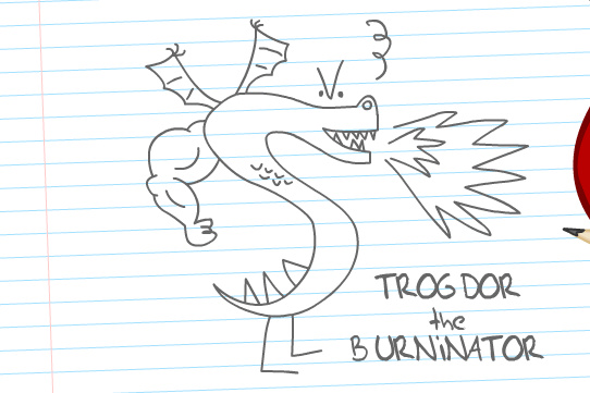 Trogdor the Burninator